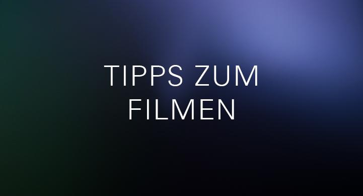 die lichtfänger Tipps zum Filmen