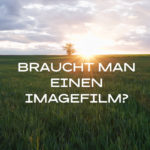 braucht man einen Imagefilm?