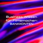 DIE LICHTFÄNGER Businesswissen Filmemacher Bankkonten