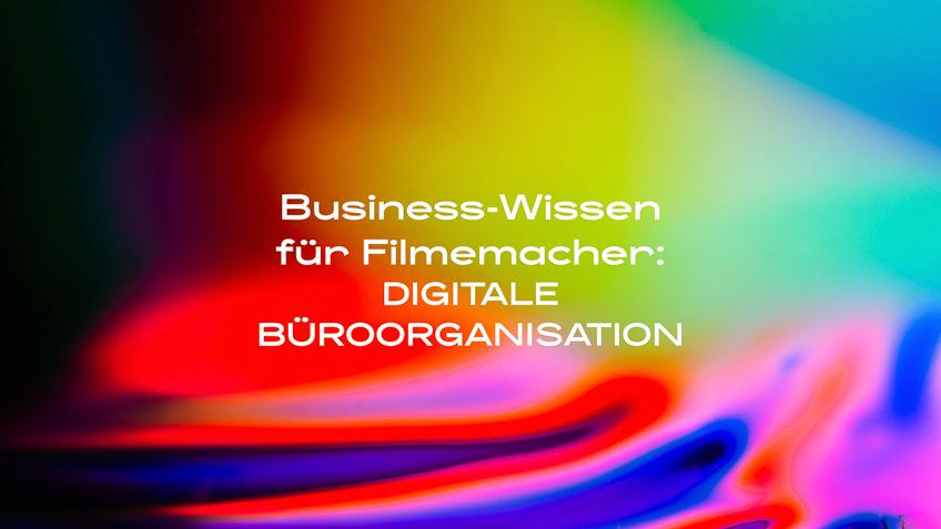 DIE LICHTFÄNGER Businesswissen Filmemacher digitale Büroorganisation