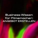 DLF Businesswissen Filmemacher Angebot erstellen