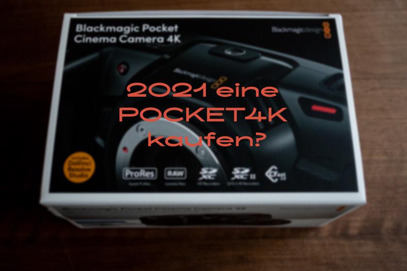 2021 eine Pocket 4K kaufen?