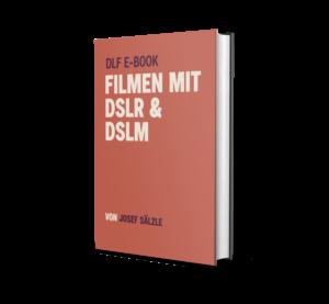 DIE LICHTFÄNGER EBOOK Filmen mit DSLR und DSLM